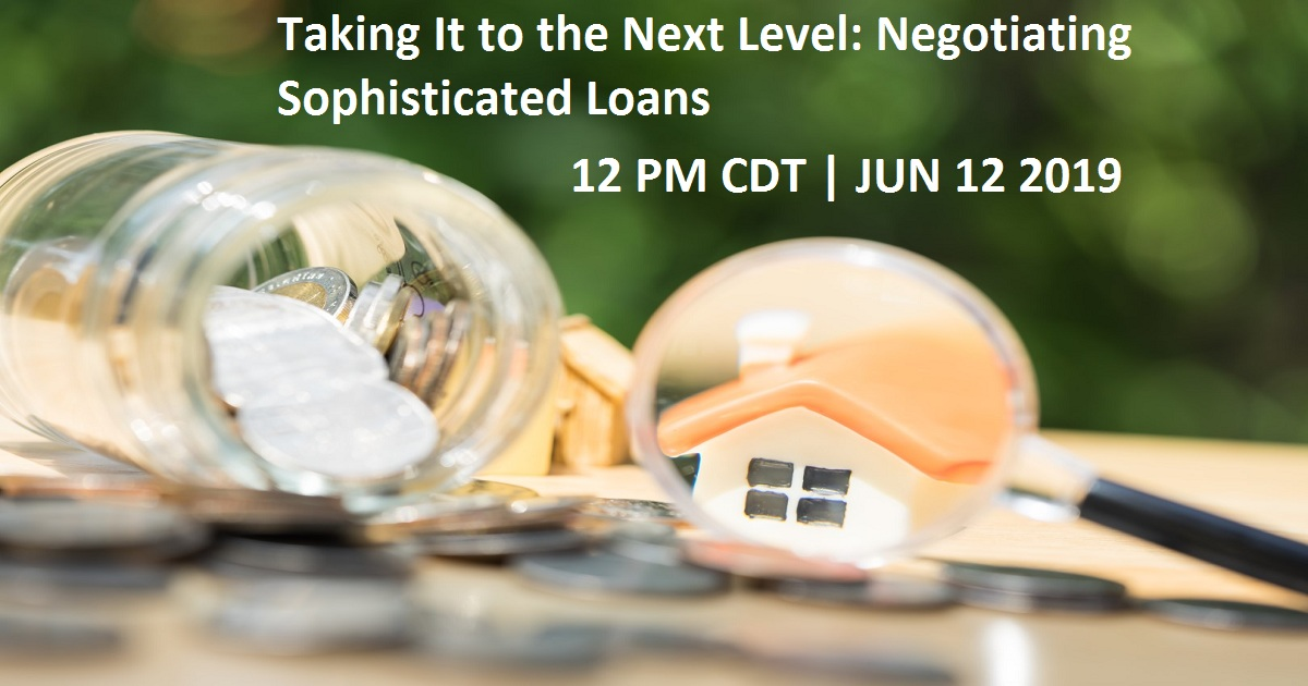 Taking It to the Next Level: Negotiating Sophisticated Loans