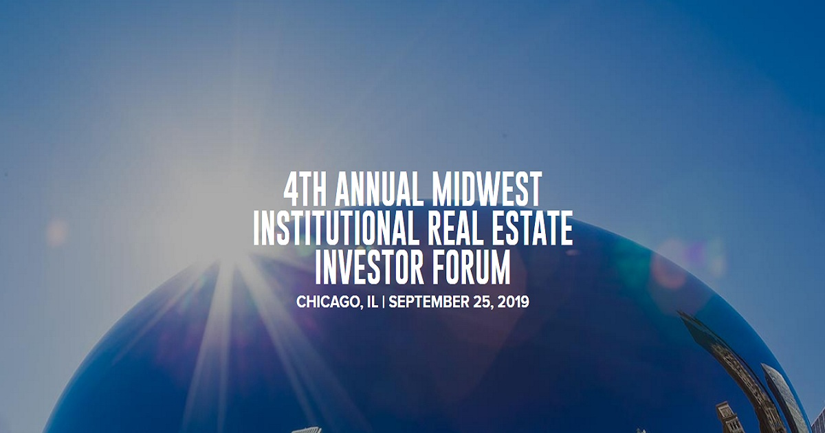 TH ANNUAL MIDWEST INSTITUTIONAL REAL ESTATE INVESTOR FORUM