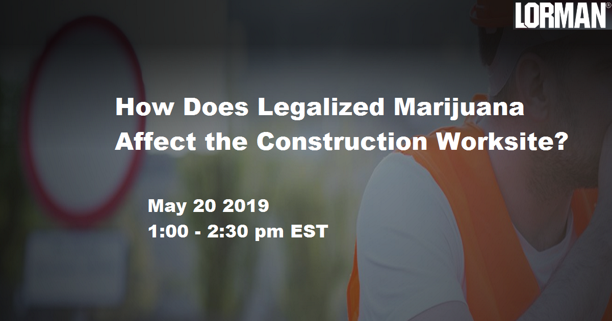 How Does Legalized Marijuana Affect the Construction Worksite?