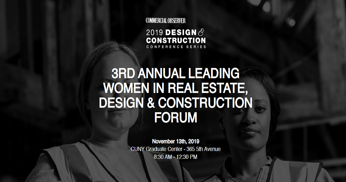 3RD ANNUAL LEADING WOMEN IN REAL ESTATE, DESIGN & CONSTRUCTION FORUM