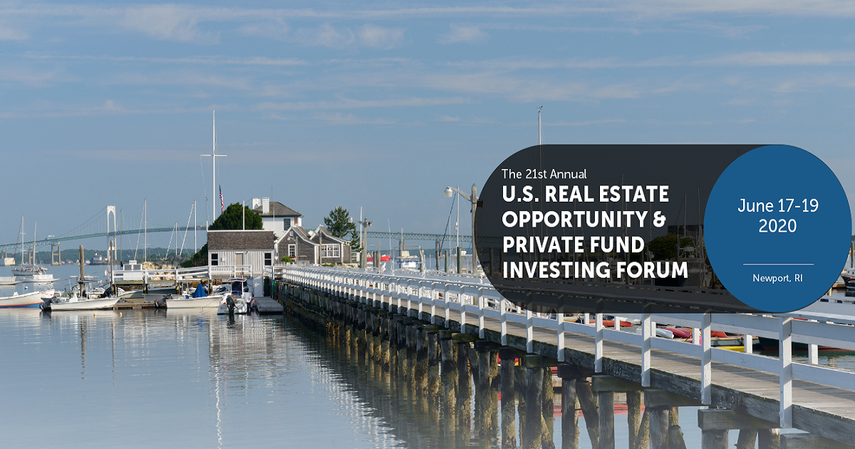21st Annual US REAL ESTATE OPPORTUNITY & PRIVATE FUND INVESTING FORUM