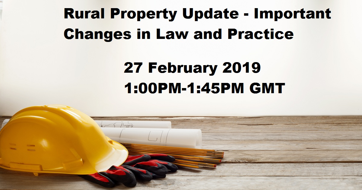 Rural Property Update Important Changes in Law and Practice
