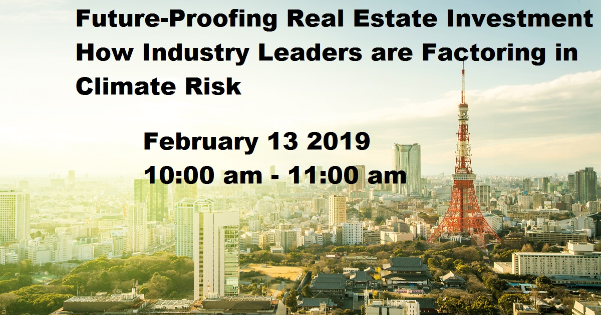 Future-Proofing Real Estate Investment How Industry Leaders are Factoring in Climate Risk