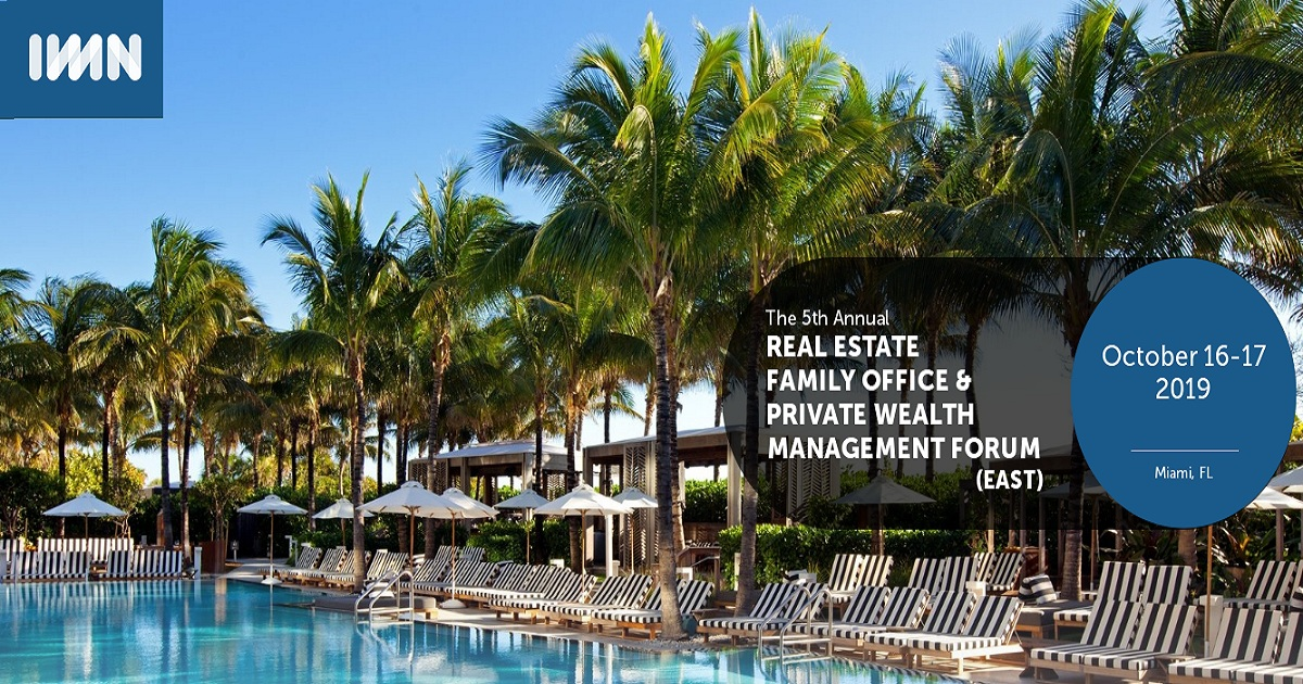 5th Annual THE REAL ESTATE FAMILY OFFICE AND PRIVATE WEALTH MANAGEMENT FORUM