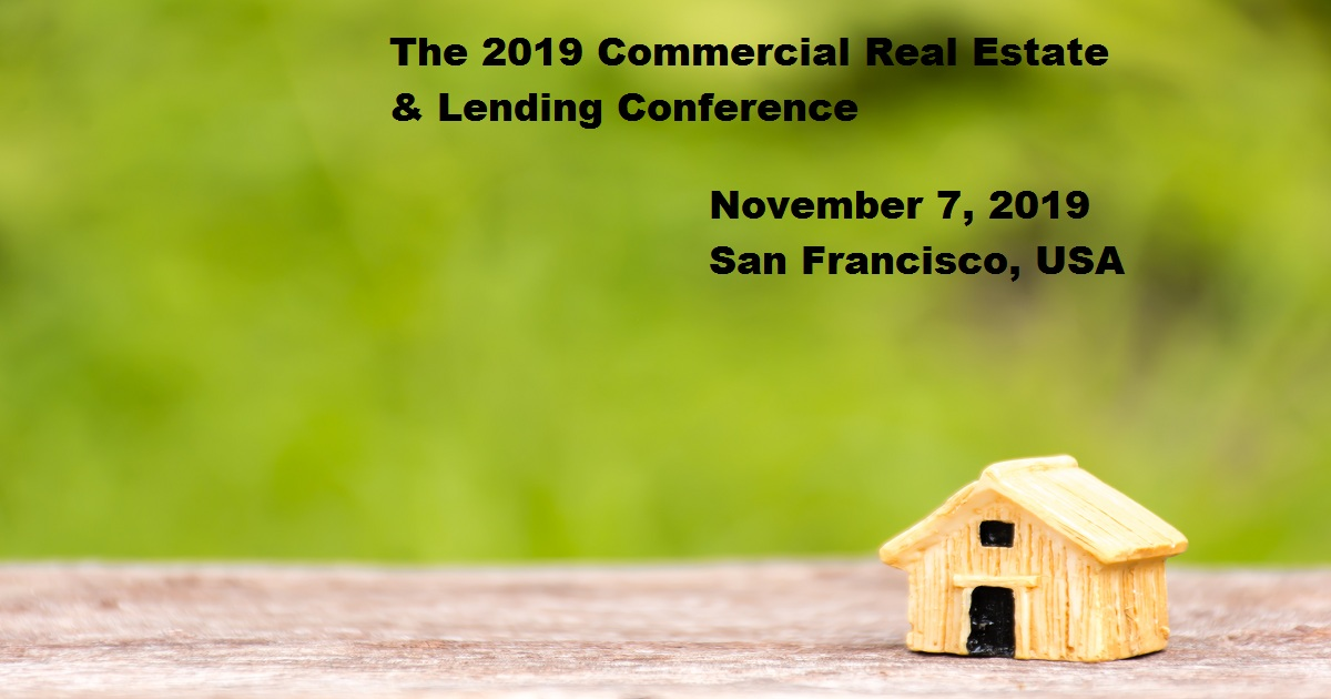 The 2019 Commercial Real Estate & Lending Conference