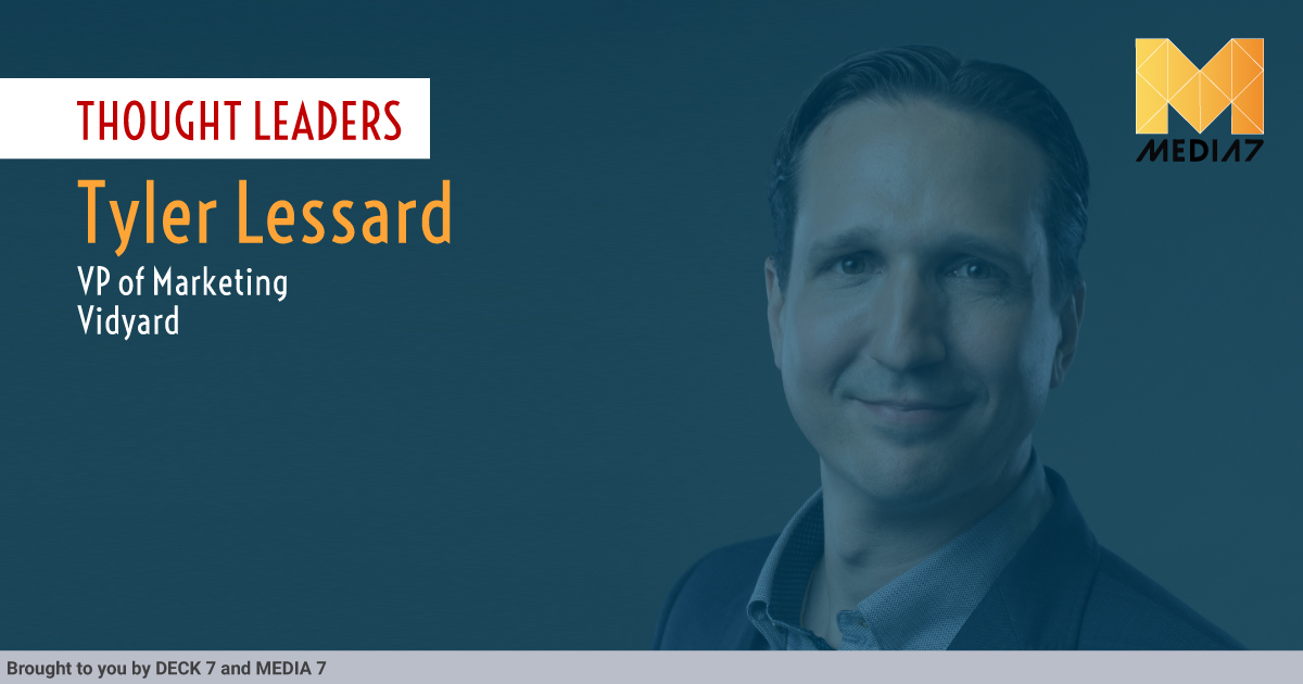 Q&A with Tyler Lessard, VP Marketing, Vidyard