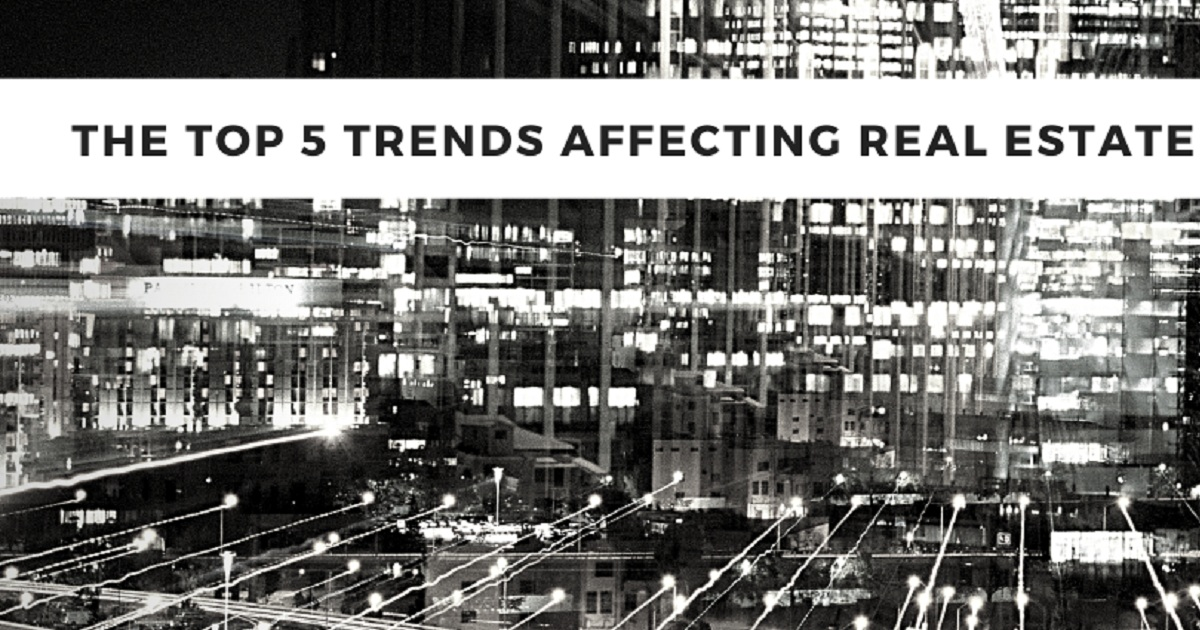 TOP 5 TRENDS AFFECTING REAL ESTATE IN 2020