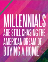 MILLENNIALS WANT TO BUY HOMES