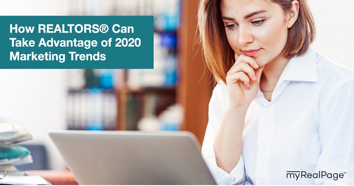 HOW REALTORS® CAN TAKE ADVANTAGE OF 2020 MARKETING TRENDS